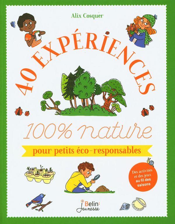 40 expériences 100% nature pour petits éco-responsables