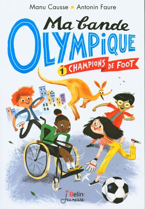 Ma bande olympique 01 : Champions de foot