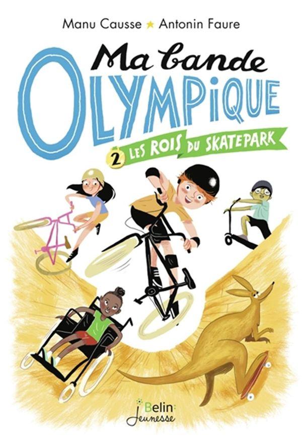 Ma bande olympique 02 : Les rois du skatepark