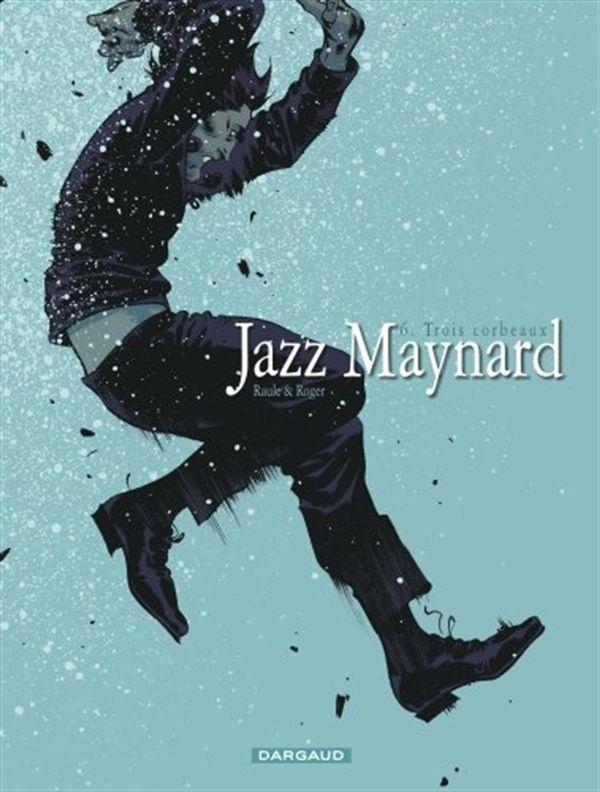 Jazz Maynard 06 : Trois corbeaux