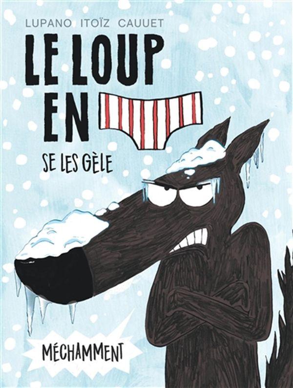 Le loup en slip 02 : Se les gèle méchamment