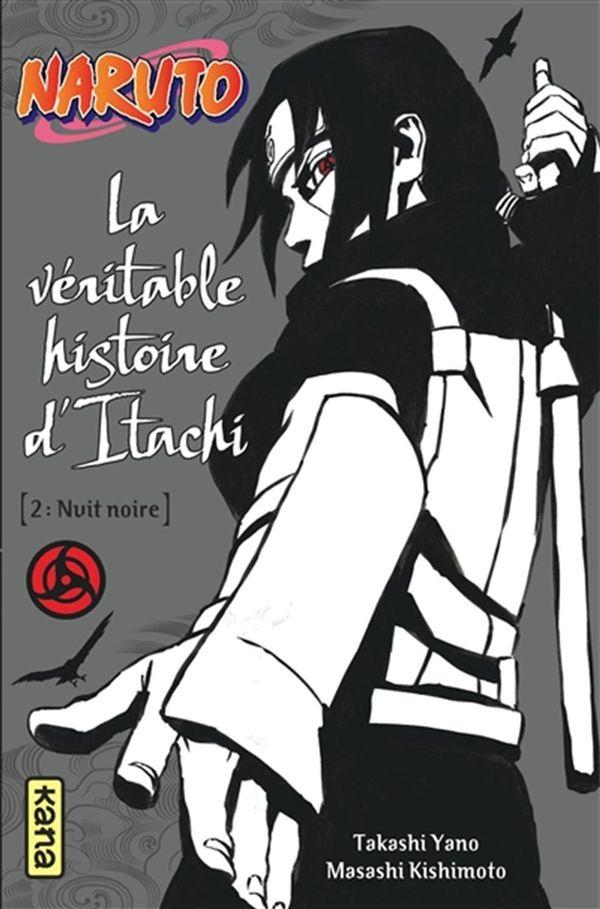 Naruto 06 : La véritable histoire d'Itachi 02 : Nuit noir