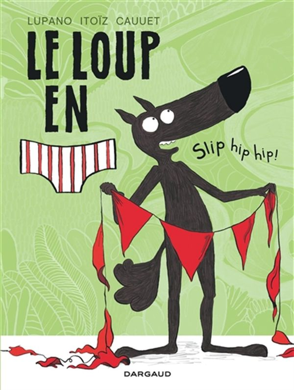 Loup en Slip Le 03  Slip hip hip!
