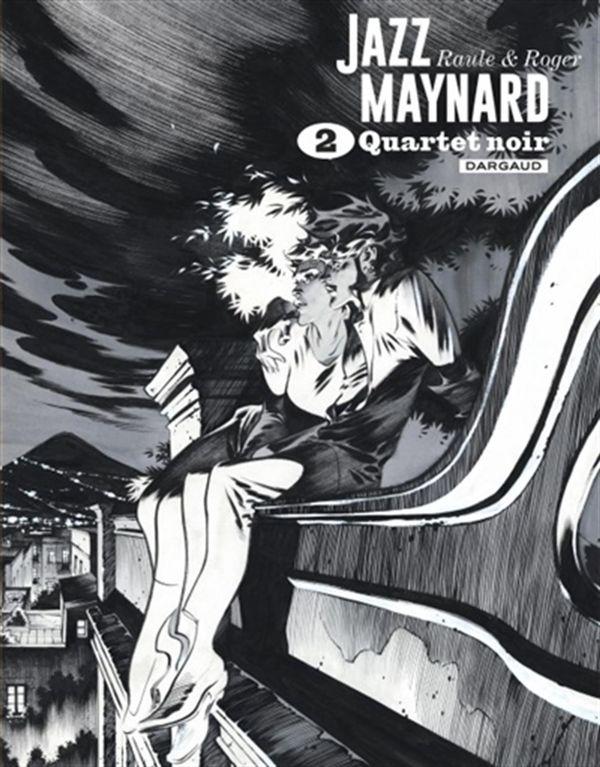 Jazz Maynard Intégrale 02 N&B : Quartet noir