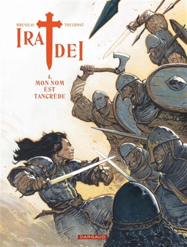 Ira Dei 04 : Mon nom est Tancrède