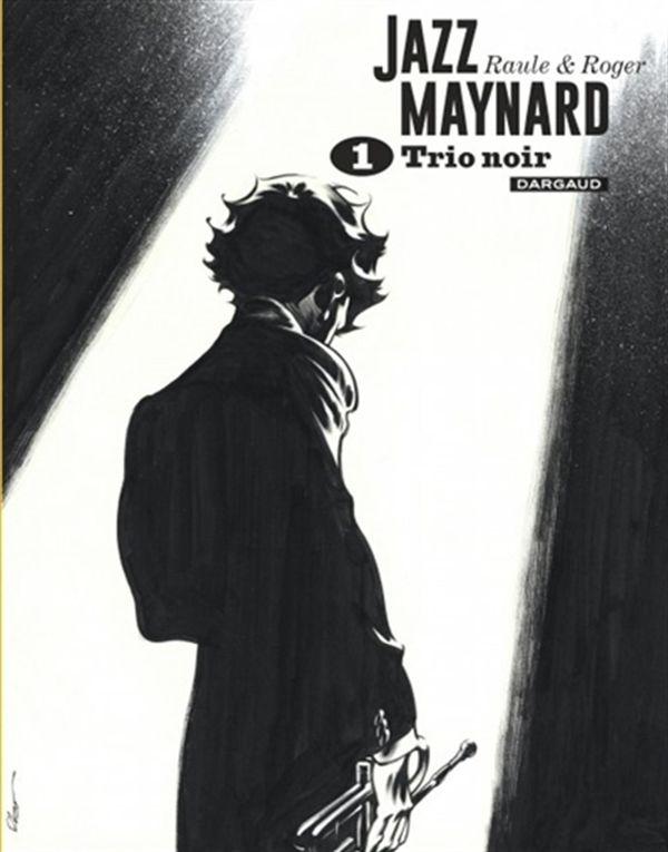 Jazz Maynard Intégrale 01 N&B : Trio noir