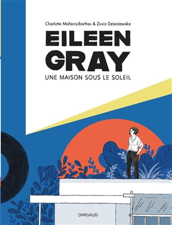 Eileen Gray une maison sous le soleil