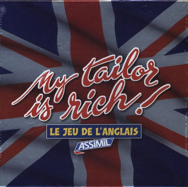 My tailor is rich!  Le jeu de l'anglais