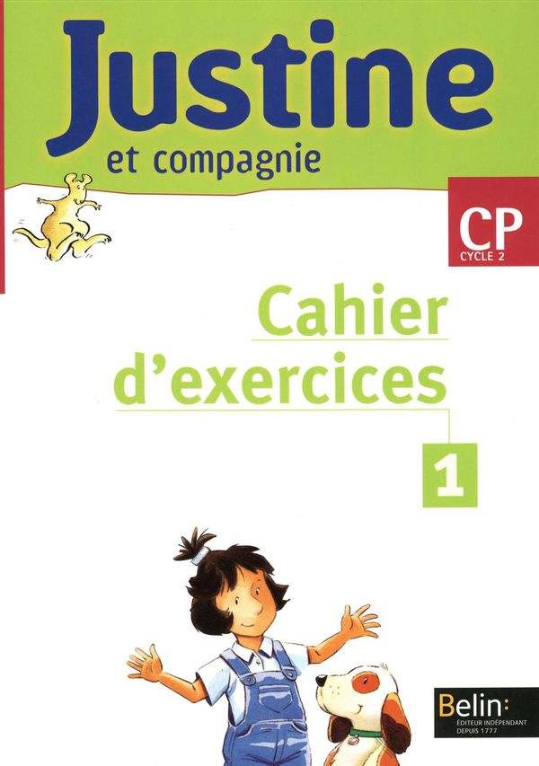 Justine et compagnie CP cycle 2 - Cahier d'exercices 01