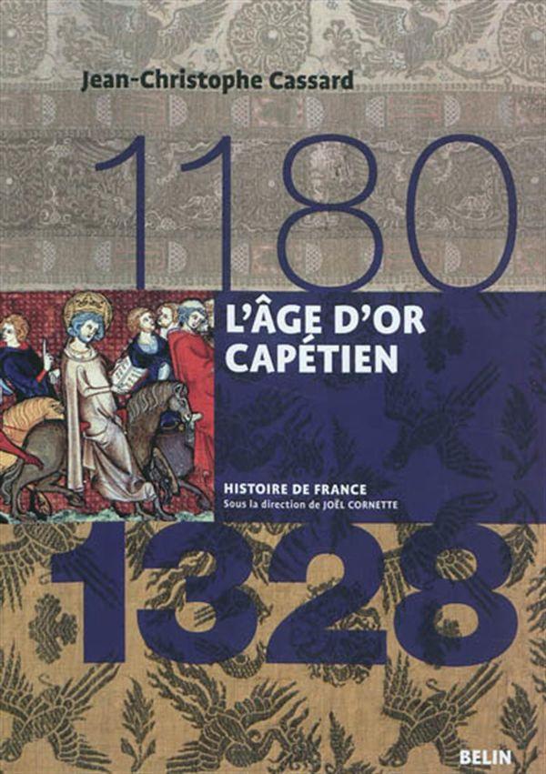 L'âge d'or capétien 1180 - 1328