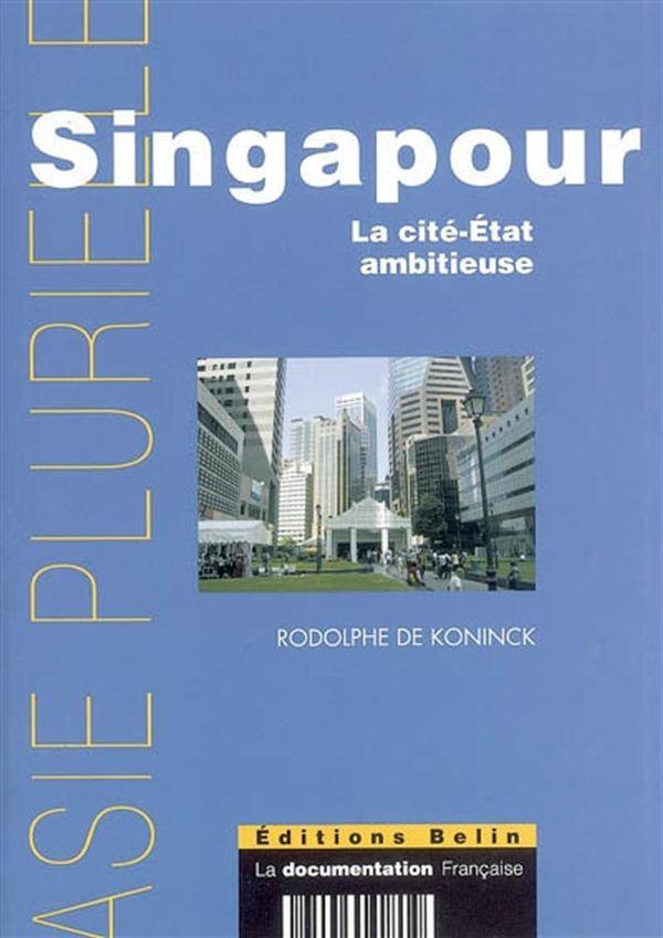 Singapour: la cité-Etat ambitieuse