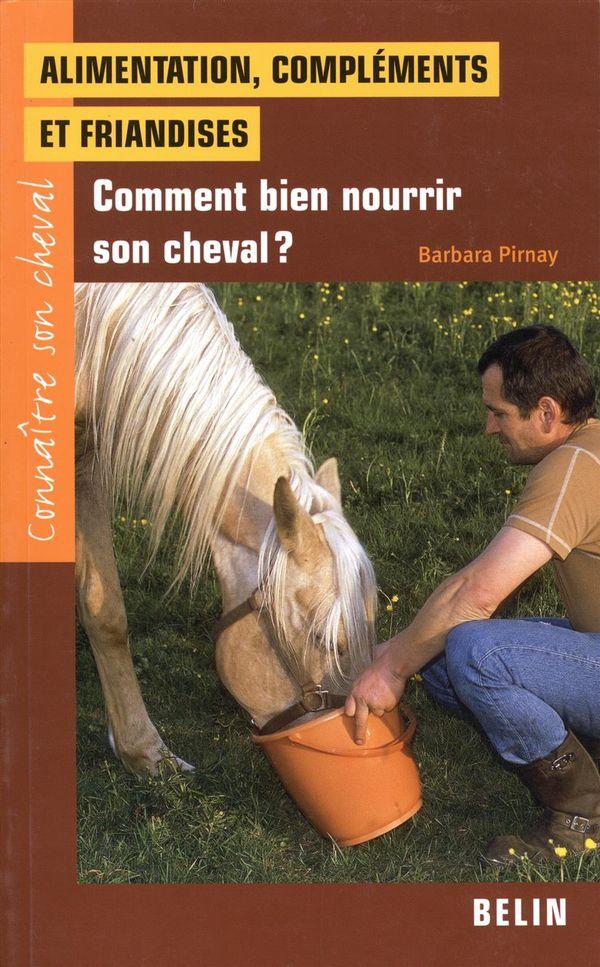 Alimentation, compléments et friandises : Comment bien nourrir son cheval?