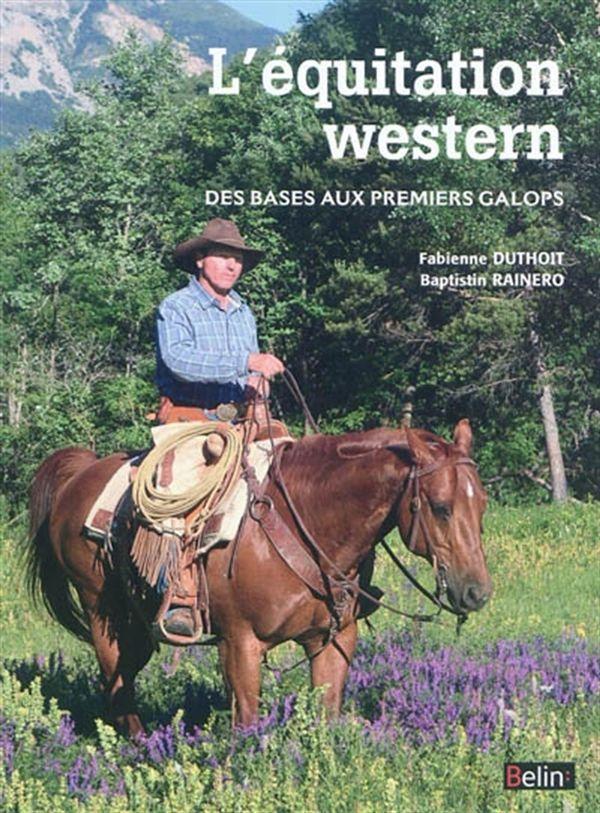 L'équitation western : Des bases aux premiers galops