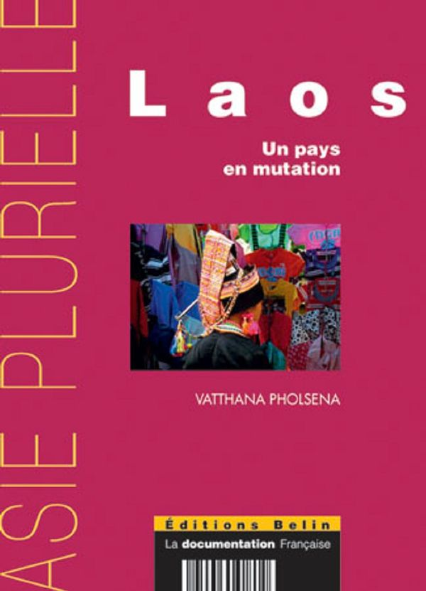 Laos : Un pays en mutation