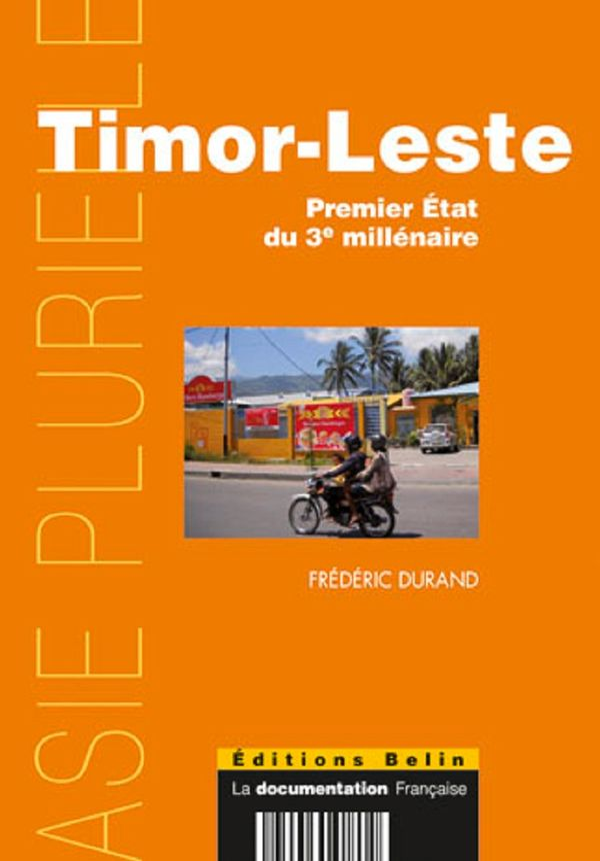 Timor-Leste : Premier Etat du 3e millénaire
