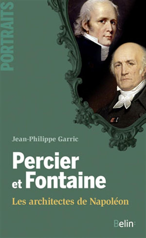Percier et Fontaine, les architectes de Napoléon