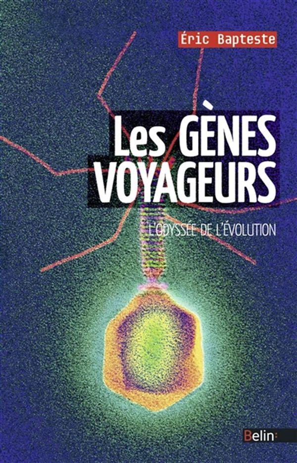 Les gènes voyageurs : L'odyssée de l'évolution