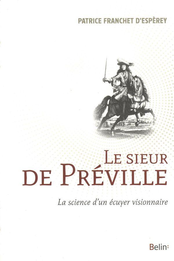 Le sieur de Préville : La science d'un écuyer visionnaire