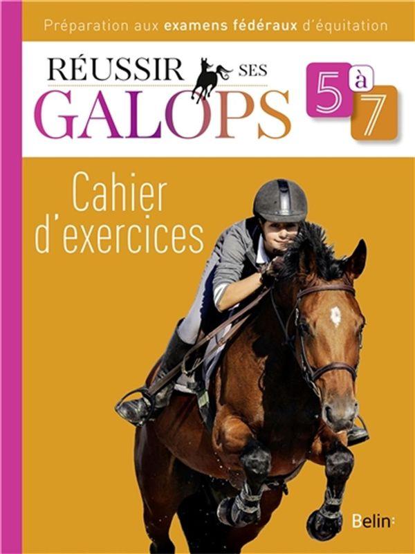 Réussir ses galops 5 à 7 : Cahier d'exercices