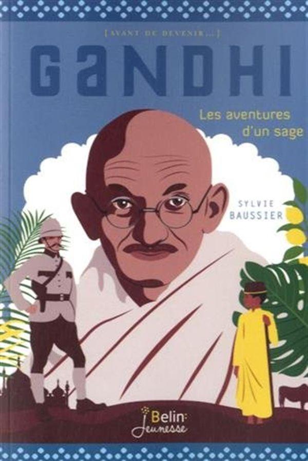 Gandhi: les aventures d'un sage