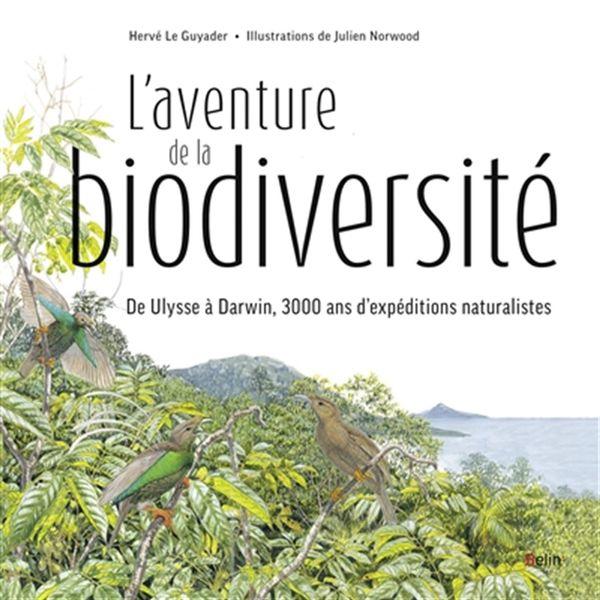 L'aventure de la biodiversité : De Ulysse à Darwin, 3000 ans d'expéditions naturalistes
