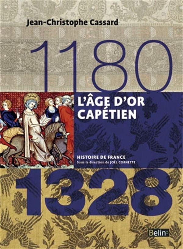 L'âge d'or capétien 1180-1328