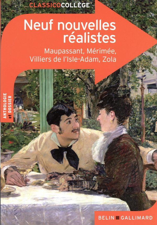 Neuf nouvelles réalistes : Maupassant, Mérimée, Villiers de l'Isle-Adam, Zola