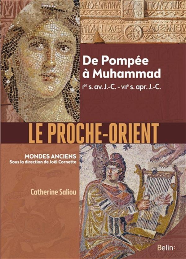 Le Proche-Orient : De Pompée à Muhammad