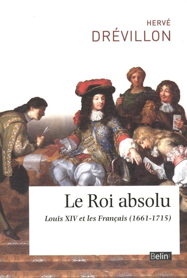 Le Roi absolu : Louis XIV et les Français (1661-1715)