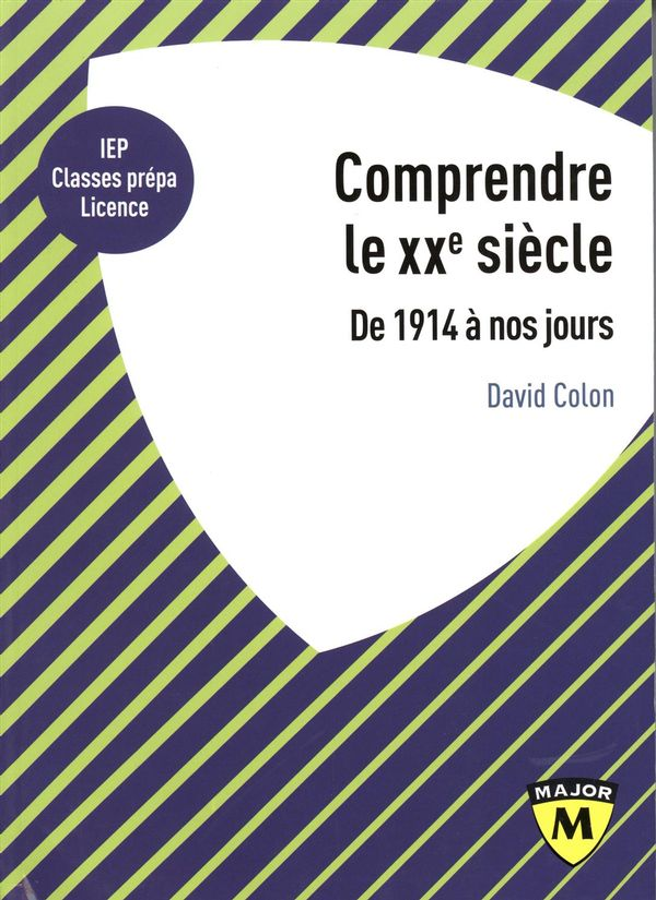Comprendre le XXe siècle : De 1914 à nos jours