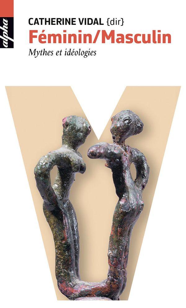 Féminin / Masculin: mythes et idéologies