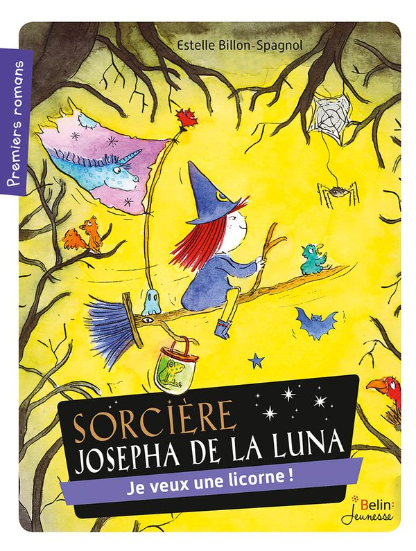 Sorcière Josepha de la Luna: Je veux une licorne !