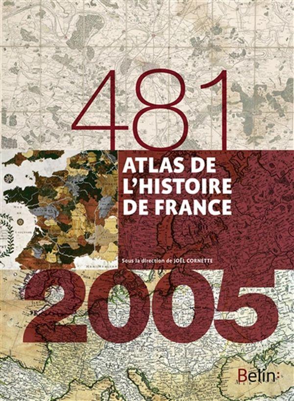Atlas de l'histoire de France 481 - 2005