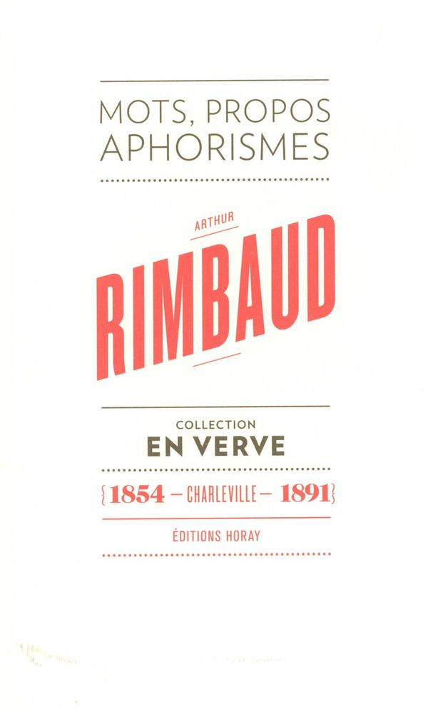 Arthur Rimbaud : Mots, propos, aphorismes