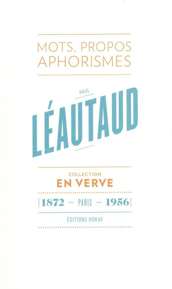 Paul Léautaud : Mots, propos, aphorismes