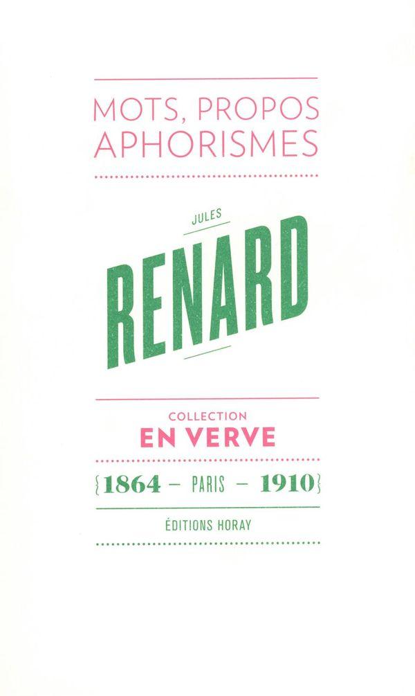 Jules Renard : Mots, propos, aphorismes