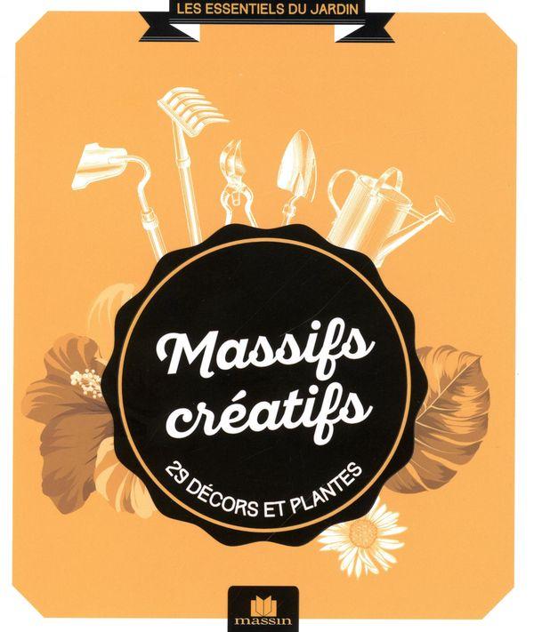 Massifs créatifs  29 décors et plantes