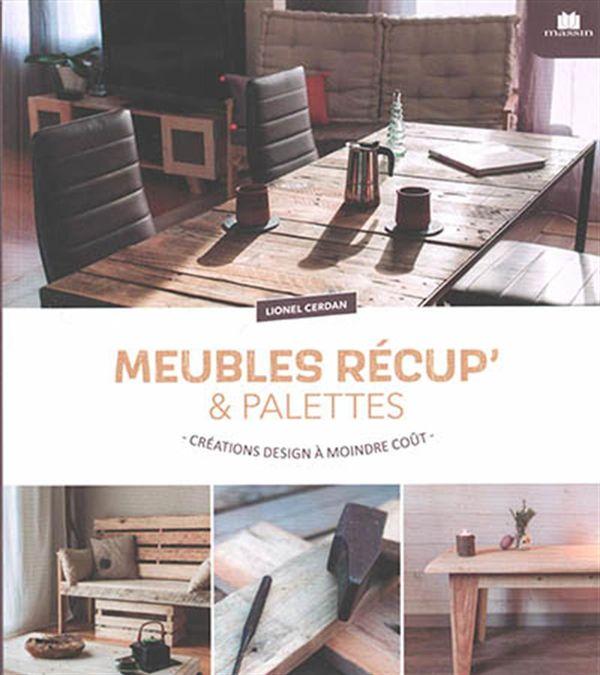 Meubles récup' & palettes : Créations design à moindre coût