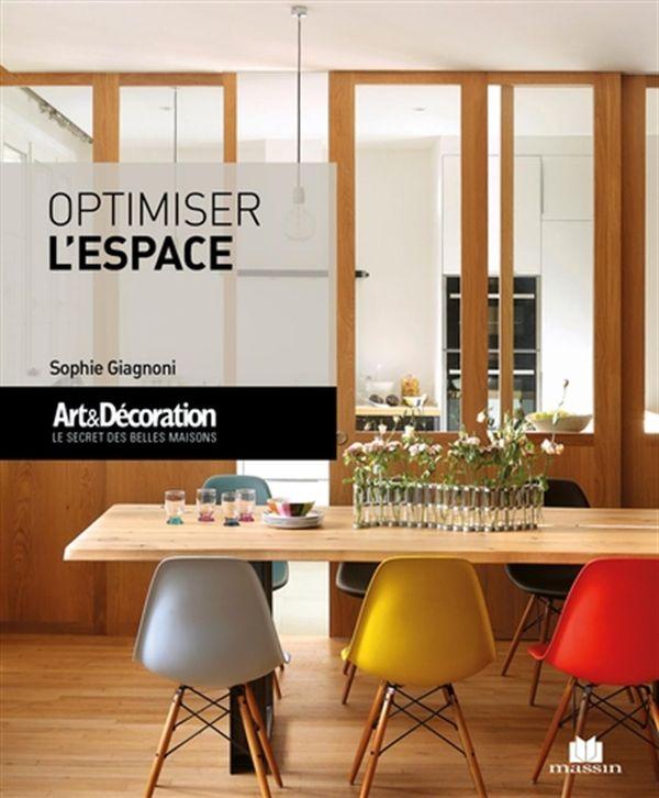 Optimiser l'espace : Art&Décoration  Le secert des belles maisons