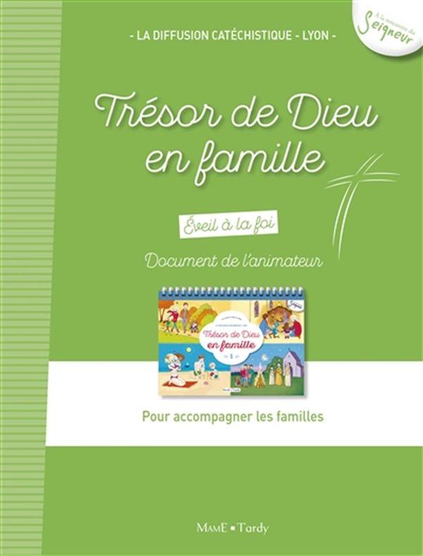 Trésor de Dieu en famille - Document de l'animateur - Pour accompagner les familles