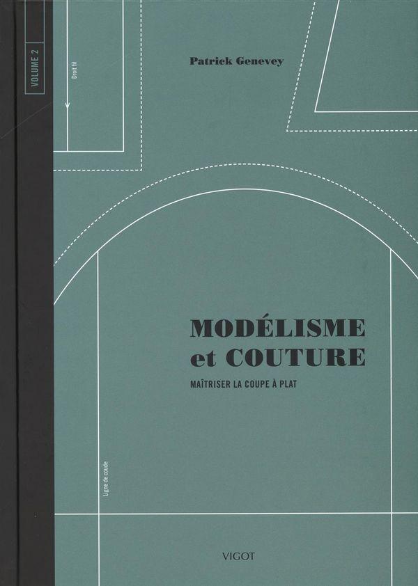 Modélisme et couture 02 : Maîtriser le coupe à plat