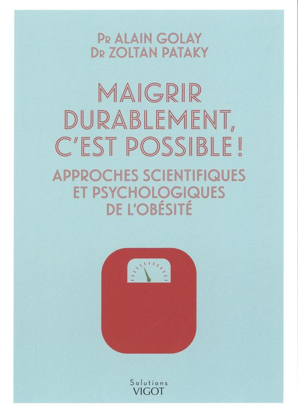 Maigrir durablement, c'est possible!  Approches scientifique