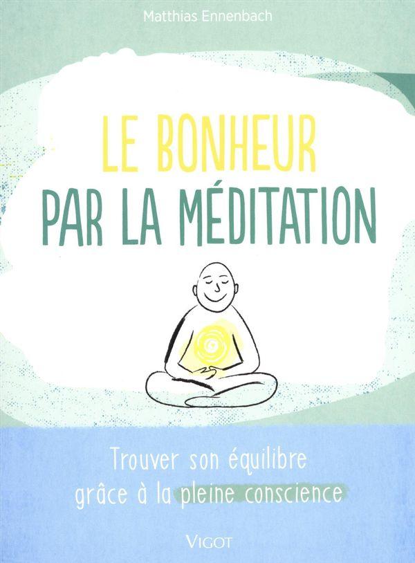 Le bonheur par la méditation