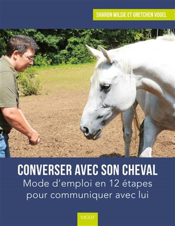 Converser avec son cheval : Mode d'emploi en 12 étapes pour communiquer avec lui