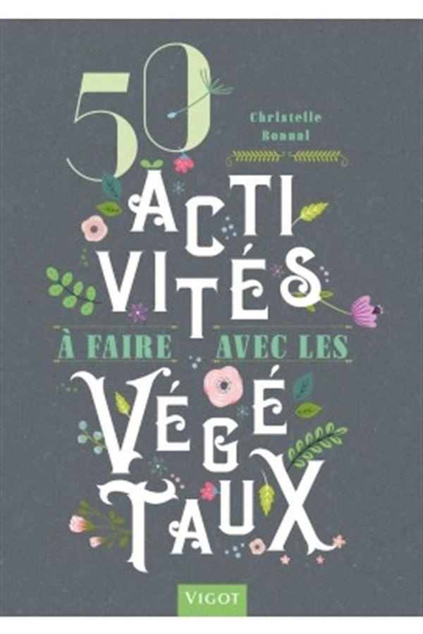 50 activités à faire avec les végétaux