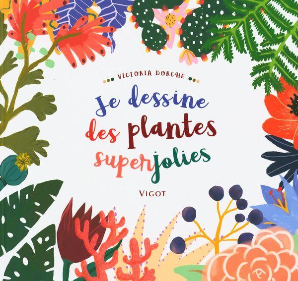 Je dessine des plantes superjolies