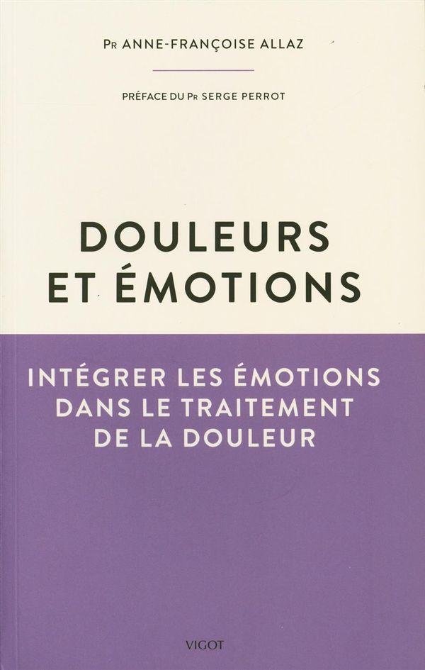 Douleur et émotions : Intégrer les émotions dans le traitement de la douleur