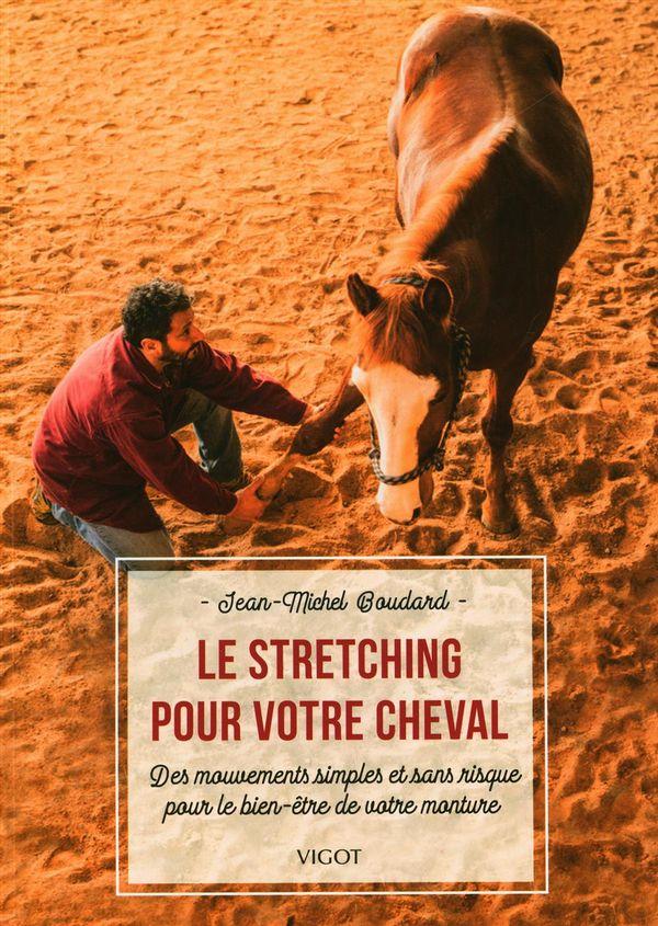 Le strectching pour votre cheval : Des mouvements simples et sans risque pour le bien-être