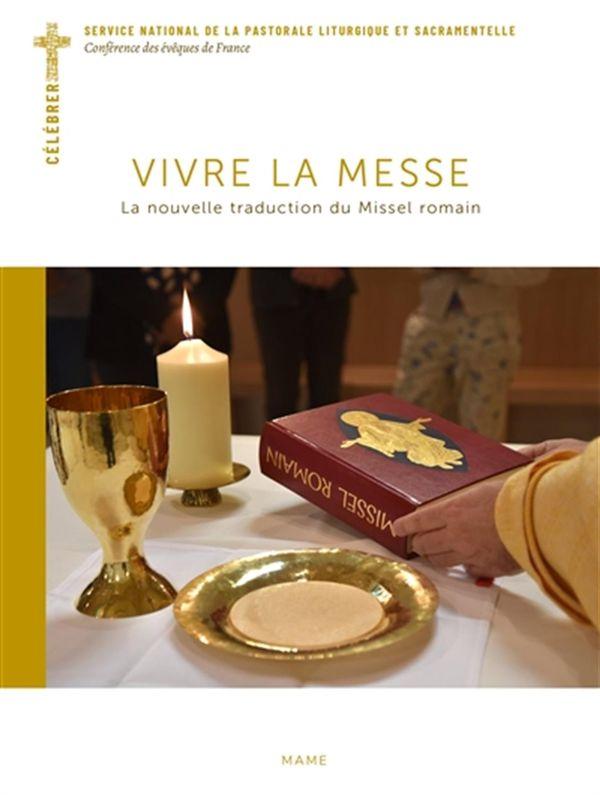 Vivre la messe : La nouvelle traduction du Missel romain