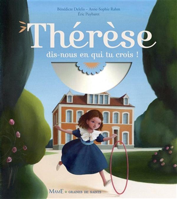 Thérèse, dis-nous en qui tu crois!